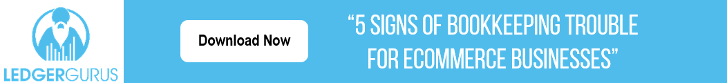 https://ledgergurus.com/resources/downloads-2/five-signs-of-bookkeeping-trouble-with-ecommerce-accounting/