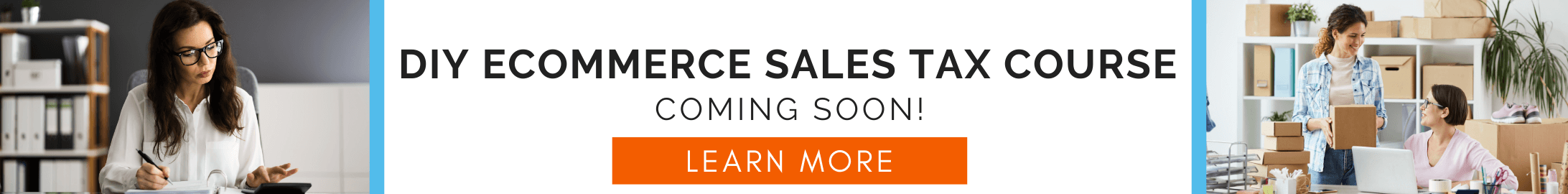 Ecommerce DIY Sales Tax Course - COMING SOON!
